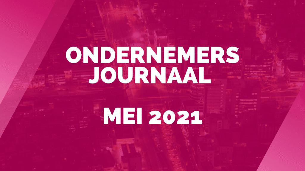 Ondernemersjournaal mei 2021