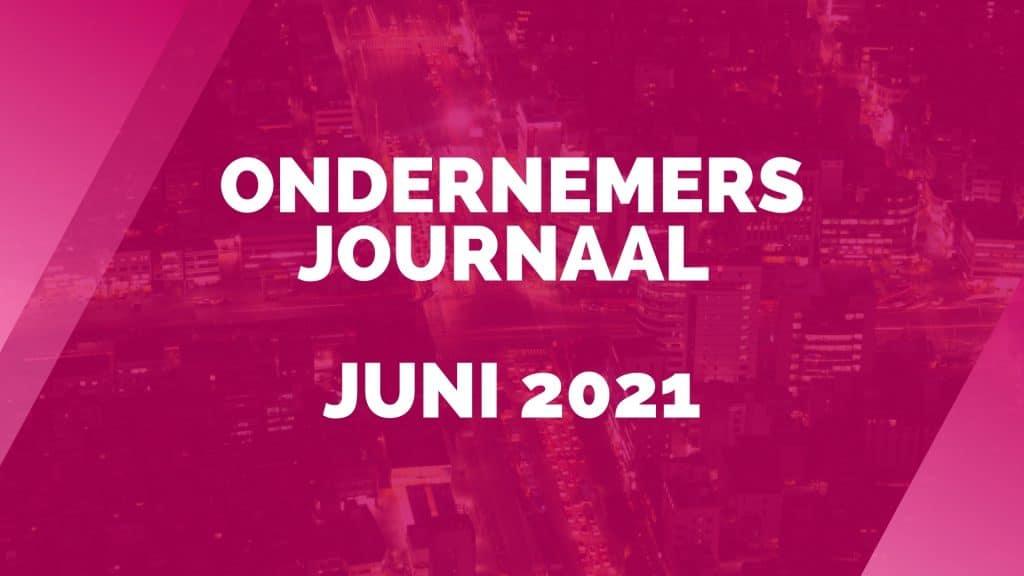 Ondernemersjournaal juni 2021